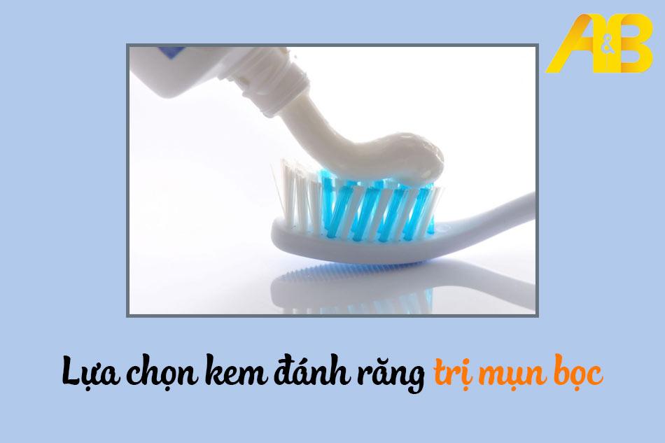 Lựa chọn kem đánh răng trị mụn bọc