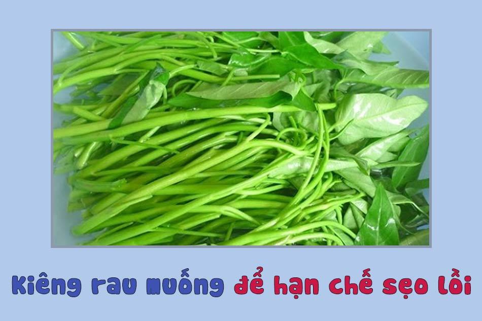 Không ăn rau muống trong quá trình điều trị vết thương hở