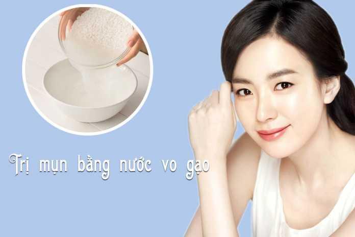 Trị mụn bằng nước vo gạo